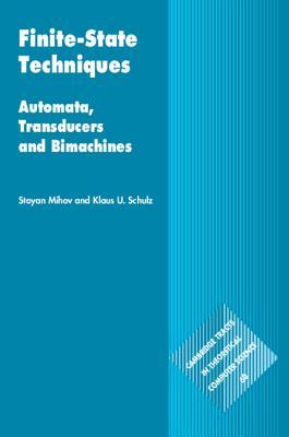 Finite-State Techniques: Automata, Transducers and Bimachines-cover
