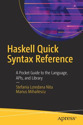Haskell Quick Syntax Reference: A Pocket Guide to the Language, Apis, and Library-cover