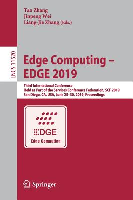 Edge Computing - Edge 2019: Third International Conference, Held as Part of the Services Conference Federation, Scf 2019, San Diego, Ca, Usa, June-cover
