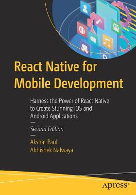 React Native for Mobile Development: Harness the Power of React Native to Create Stunning IOS and Android Applications-cover