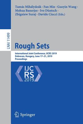 Rough Sets: International Joint Conference, Ijcrs 2019, Debrecen, Hungary, June 17-21, 2019, Proceedings-cover