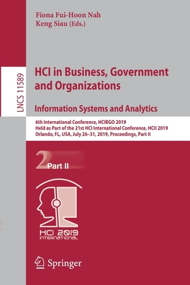 Hci in Business, Government and Organizations. Information Systems and Analytics: 6th International Conference, Hcibgo 2019, Held as Part of the 21st-cover