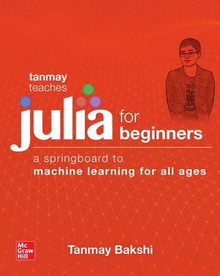 Tanmay Teaches Julia for Beginners: A Springboard to Machine Learning for All Ages-cover