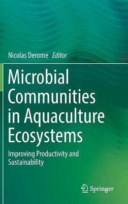 Microbial Communities in Aquaculture Ecosystems: Improving Productivity and Sustainability-cover