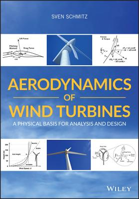 Aerodynamics of Wind Turbines: A Physical Basis for Analysis and Design-cover