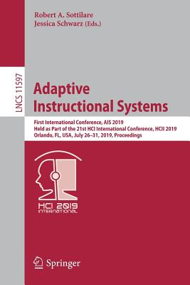 Adaptive Instructional Systems: First International Conference, Ais 2019, Held as Part of the 21st Hci International Conference, Hcii 2019, Orlando, F-cover