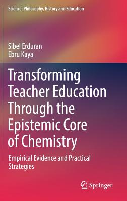Transforming Teacher Education Through the Epistemic Core of Chemistry: Empirical Evidence and Practical Strategies