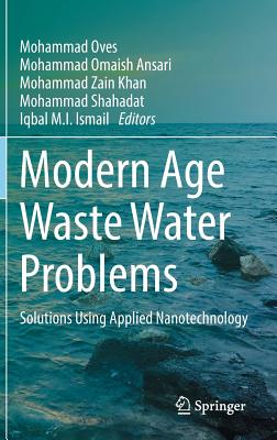 Modern Age Waste Water Problems: Solutions Using Applied Nanotechnology-cover