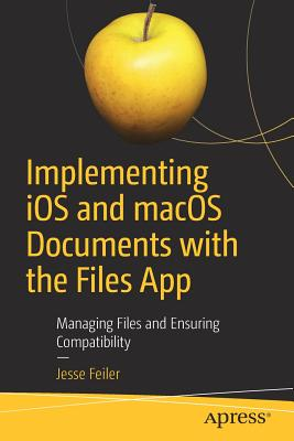 Implementing IOS and Macos Documents with the Files App: Managing Files and Ensuring Compatibility-cover