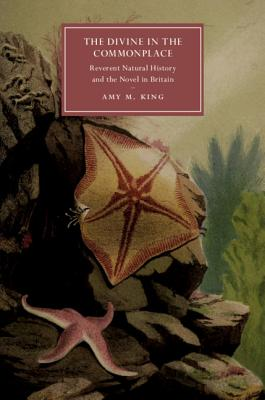The Divine in the Commonplace: Reverent Natural History and the Novel in Britain-cover
