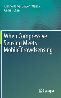 When Compressive Sensing Meets Mobile Crowdsensing-cover