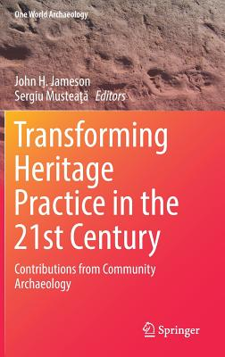 Transforming Heritage Practice in the 21st Century: Contributions from Community Archaeology-cover