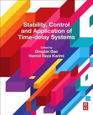 Stability, Control and Application of Time-Delay Systems-cover