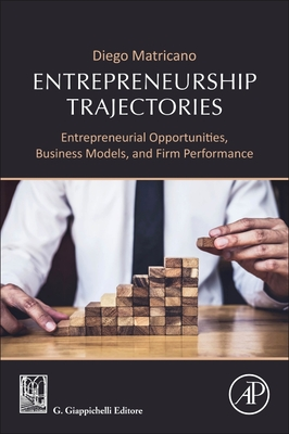 Entrepreneurship Trajectories: Entrepreneurial Opportunities, Business Models, and Firm Performance-cover