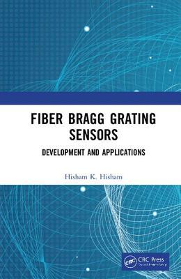 Fiber Bragg Grating Sensors: Development and Applications: Development and Applications-cover