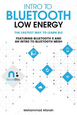 Intro to Bluetooth Low Energy: The Easiest Way to Learn Ble-cover