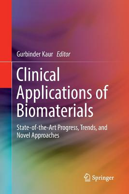 Clinical Applications of Biomaterials: State-Of-The-Art Progress, Trends, and Novel Approaches-cover
