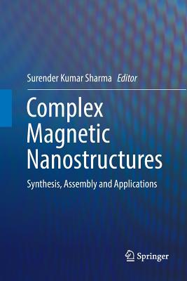 Complex Magnetic Nanostructures: Synthesis, Assembly and Applications-cover