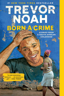 Born a Crime: Stories from a South African Childhood-cover