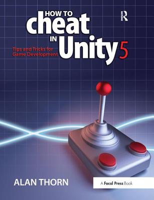How to Cheat in Unity 5: Tips and Tricks for Game Development-cover