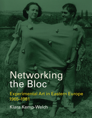 Networking the Bloc: Experimental Art in Eastern Europe 1965-1981-cover