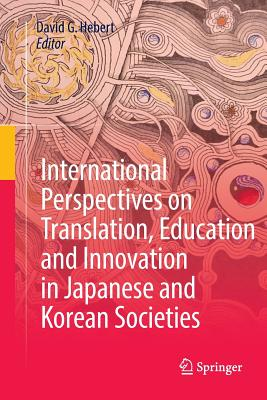 International Perspectives on Translation, Education and Innovation in Japanese and Korean Societies-cover