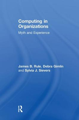 Computing in Organizations: Myth and Experience