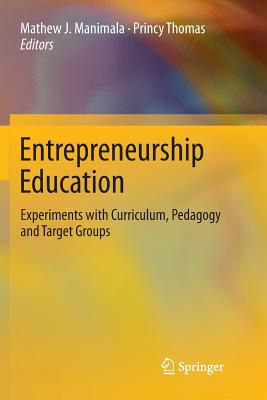 Entrepreneurship Education: Experiments with Curriculum, Pedagogy and Target Groups-cover