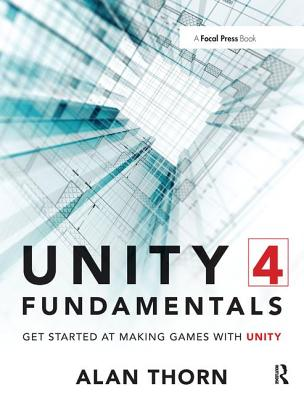 Unity 4 Fundamentals: Get Started at Making Games with Unity-cover