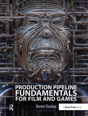 Production Pipeline Fundamentals for Film and Games-cover