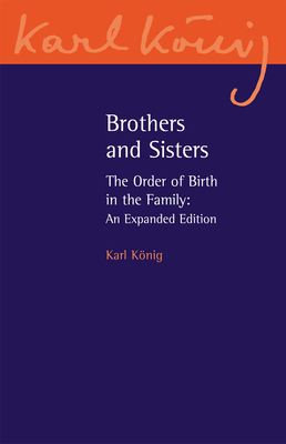 Brothers and Sisters: The Order of Birth in the Family: An Expanded Edition-cover