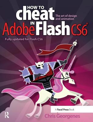 How to Cheat in Adobe Flash Cs6: The Art of Design and Animation-cover
