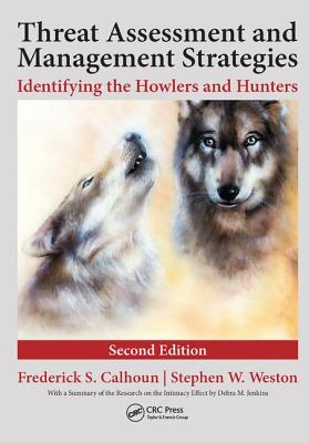 Threat Assessment and Management Strategies: Identifying the Howlers and Hunters, Second Edition-cover