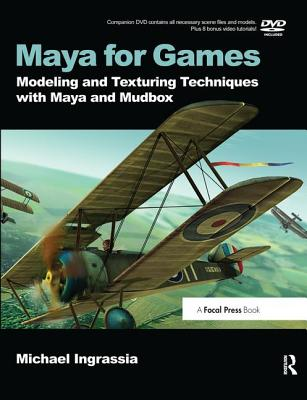 Maya for Games: Modeling and Texturing Techniques with Maya and Mudbox-cover