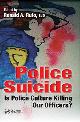 Police Suicide: Is Police Culture Killing Our Officers?-cover