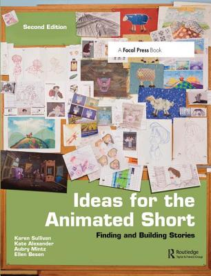 Ideas for the Animated Short: Finding and Building Stories-cover