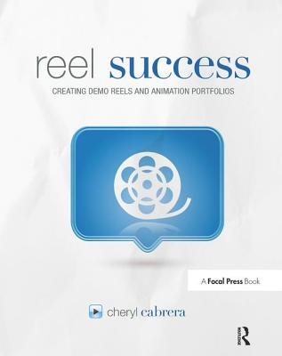 Reel Success: Creating Demo Reels and Animation Portfolios-cover