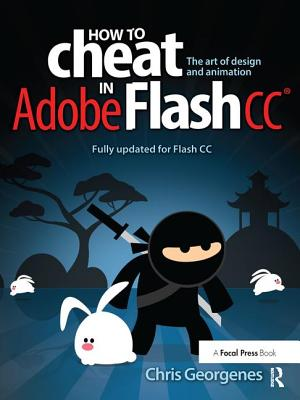 How to Cheat in Adobe Flash CC: The Art of Design and Animation-cover