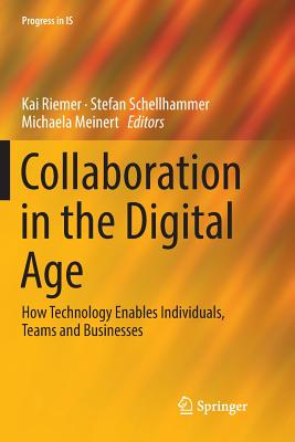 Collaboration in the Digital Age: How Technology Enables Individuals, Teams and Businesses