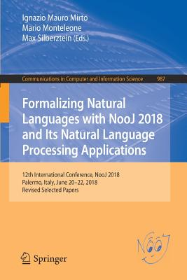 Formalizing Natural Languages with Nooj 2018 and Its Natural Language Processing Applications: 12th International Conference, Nooj 2018, Palermo, Ital