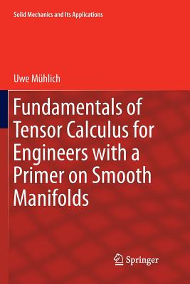 Fundamentals of Tensor Calculus for Engineers with a Primer on Smooth Manifolds-cover