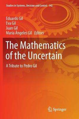 The Mathematics of the Uncertain: A Tribute to Pedro Gil-cover