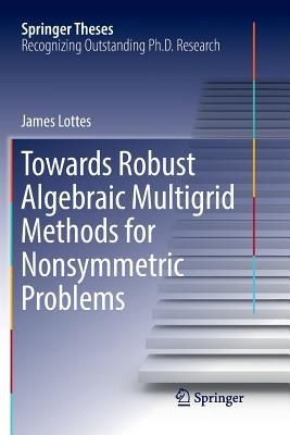 Towards Robust Algebraic Multigrid Methods for Nonsymmetric Problems-cover