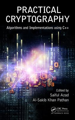 Practical Cryptography: Algorithms and Implementations Using C++-cover