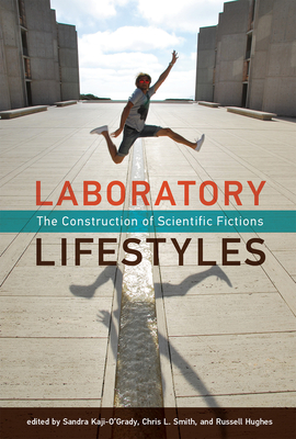 Laboratory Lifestyles: The Construction of Scientific Fictions