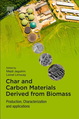 Char and Carbon Materials Derived from Biomass: Production, Characterization and Applications-cover