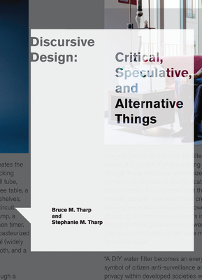 Discursive Design: Critical, Speculative, and Alternative Things-cover