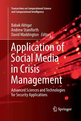 Application of Social Media in Crisis Management: Advanced Sciences and Technologies for Security Applications-cover