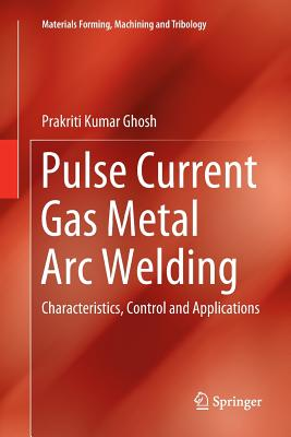 Pulse Current Gas Metal Arc Welding: Characteristics, Control and Applications