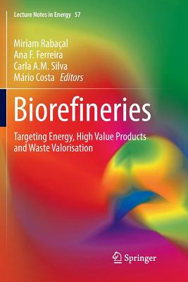 Biorefineries: Targeting Energy, High Value Products and Waste Valorisation-cover